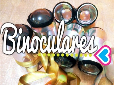 Como hacer binoculares caseros.