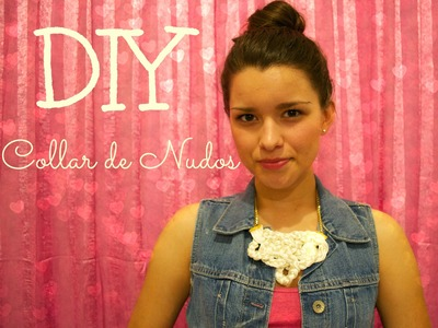 DIY - Collar de Nudos