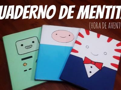Haz Tu Propio Cuaderno de Mentita (Hora de Aventura)!!