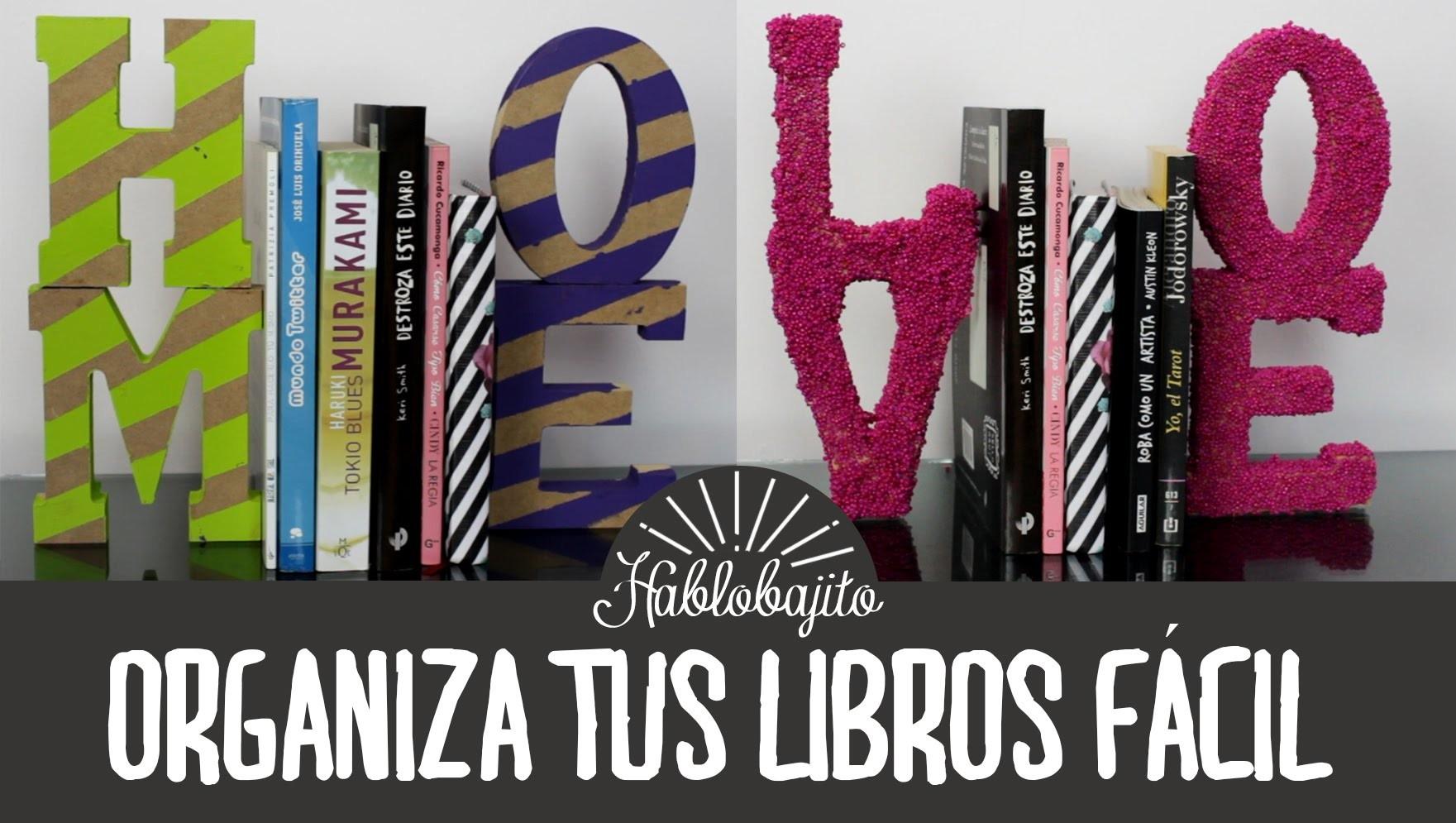 Ideas para decorar tu cuarto. Organiza tus libros - Hablobajito