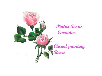 Pintar rosas cerradas. Closed painting roses