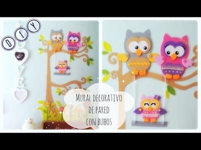 DIY ✿ Mural decorativo con buhos goma EVA | Owl family wall decor  E.V.A. Foamy