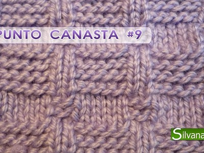 PUNTO CANASTA - Tejido con dos agujas # 9