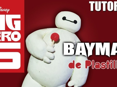 Tutorial Baymax (Big Hero 6) de Plastilina. clay. porcelana fria. cold porcelain