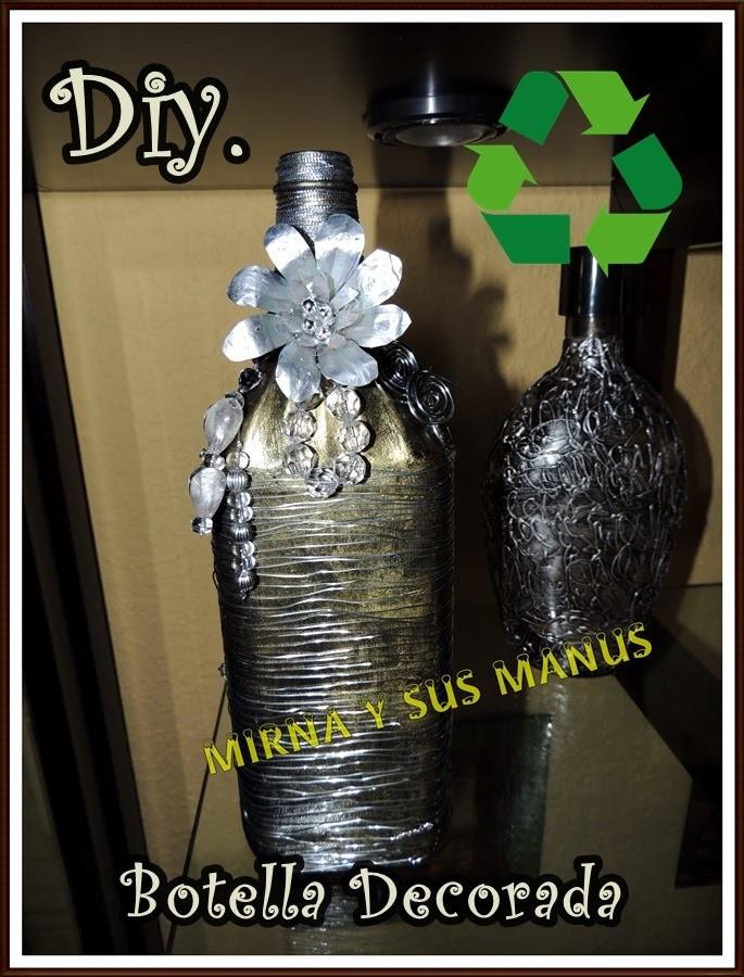 Diy. Botella de Vidrio Decorada. Diy Glass bottle decorated