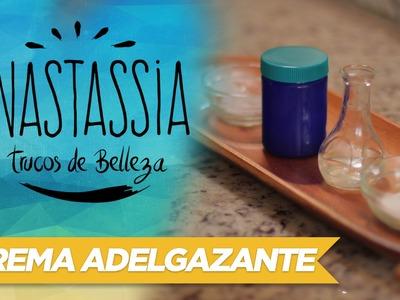 Crema Adelgazante para Zonas Problemáticas - Anastassia Trucos de Belleza