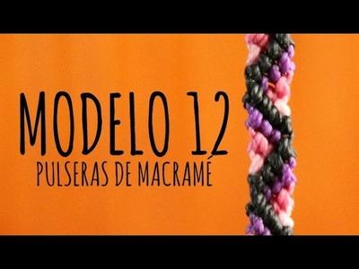Modelo 12. Pulseras de macramé ♥