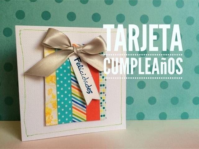 TUTORIAL tarjeta Feliz Cumpleaños con Washi Tape