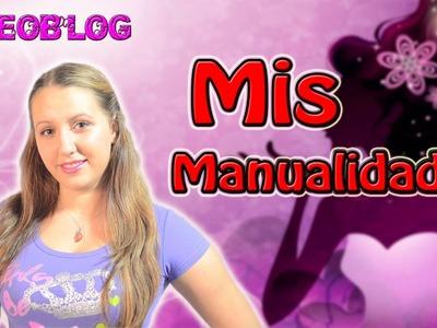♥ VideoBlog: Mis manualidades ♥