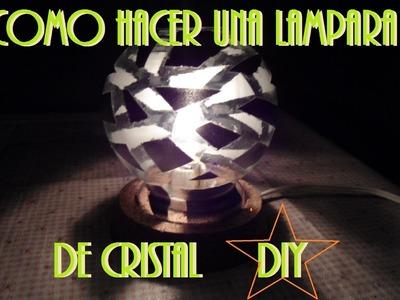 COMO HACER UNA LAMPARA DE CRISTAL
