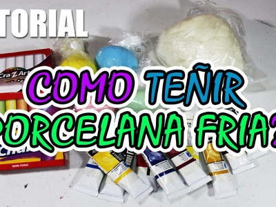 Tutorial: Como teñir porcelana fria. Pasta flexible