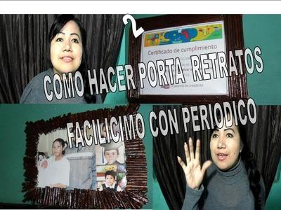 COMO HACER FACILISIMO PORTA RETRATO CON PERIODICO .ELIZABETH M.C