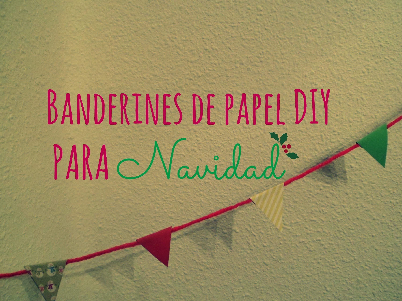 Manualidades: Banderines DIY de papel para decorar en Navidad