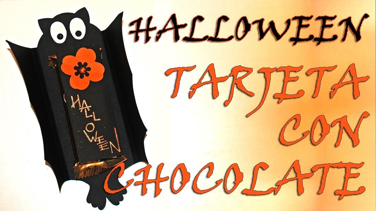 TARJETA HALLOWEEN CON CHOCOLATE- HALLOWEEN CARD WITH CHOCOLATE
