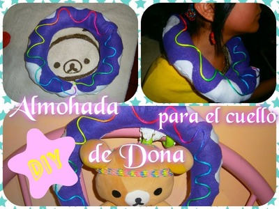 Almohada para el cuello de Dona.How to Make a Neck Pillow