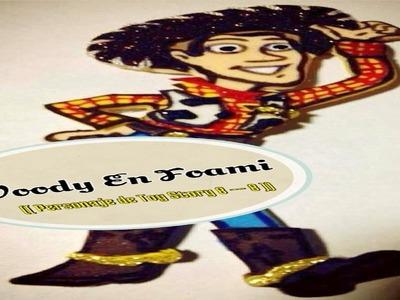 Woody En Foami (( Personaje De Toy Story 8 -- 8 ))