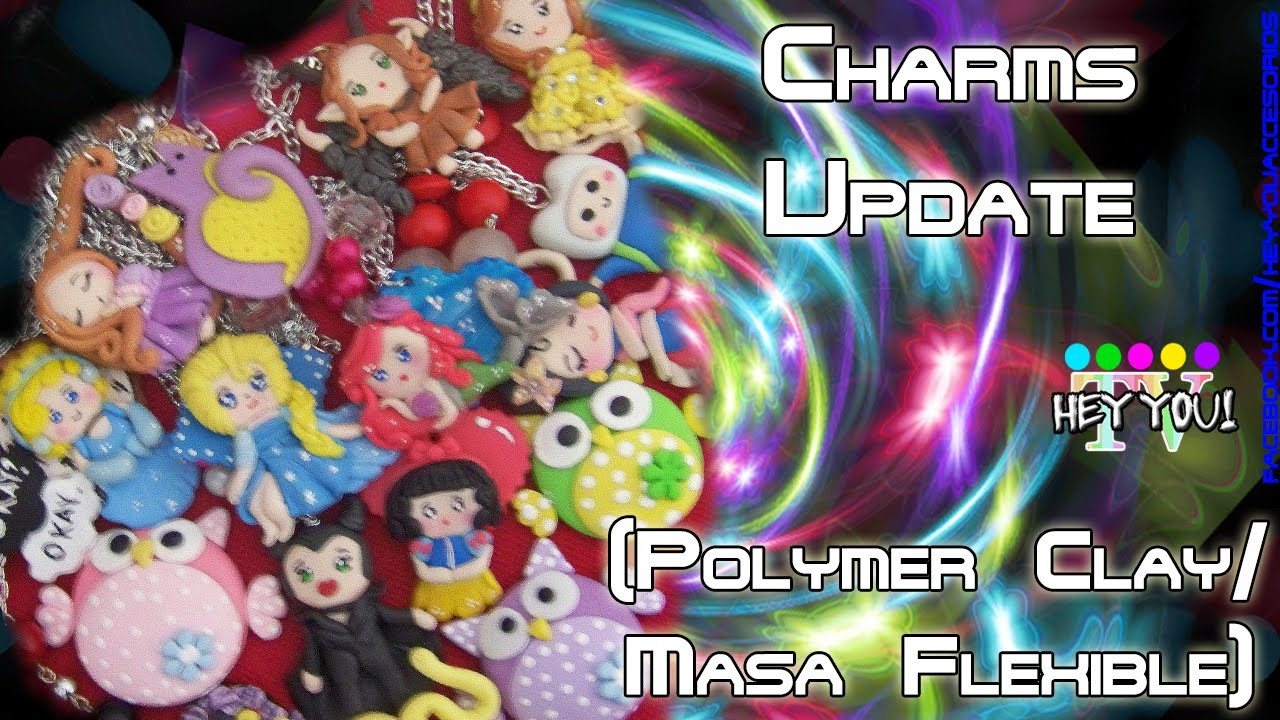 Charms Update # 1 (Masa Flexible. Polymer Clay)