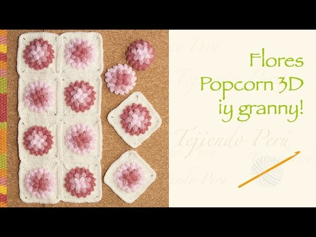 Crochet paso a paso: flores popcorn 3D.  incluye diagrama para hacer un granny!