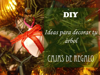 DIY Ideas para decorar tu árbol: CAJAS DE REGALO