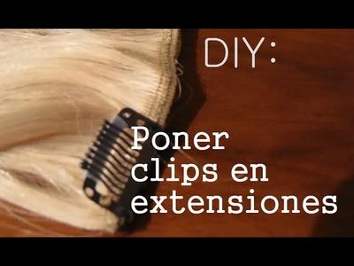 DIY: Tutorial. Poner Clips en Extensiones