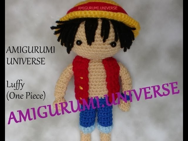 Luffy: Tutorial paso a paso de Amigurumi.Universe. Part 1.