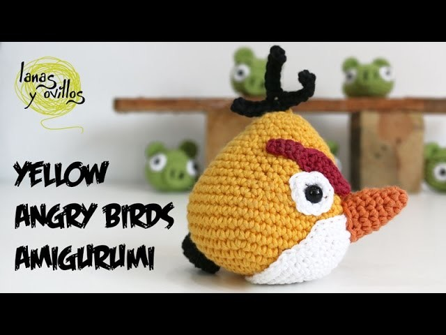 Tutorial Angry Birds Amarillo Amigurumi Yellow 2 de 2 (English subtitles)