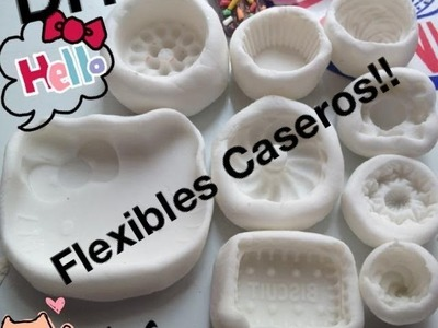 DIY!! Moldes flexibles caseros!!