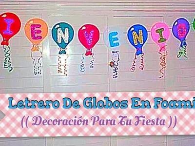 Letrero De Globos En Foami (( Decoracion Para Tu Fiesta ))