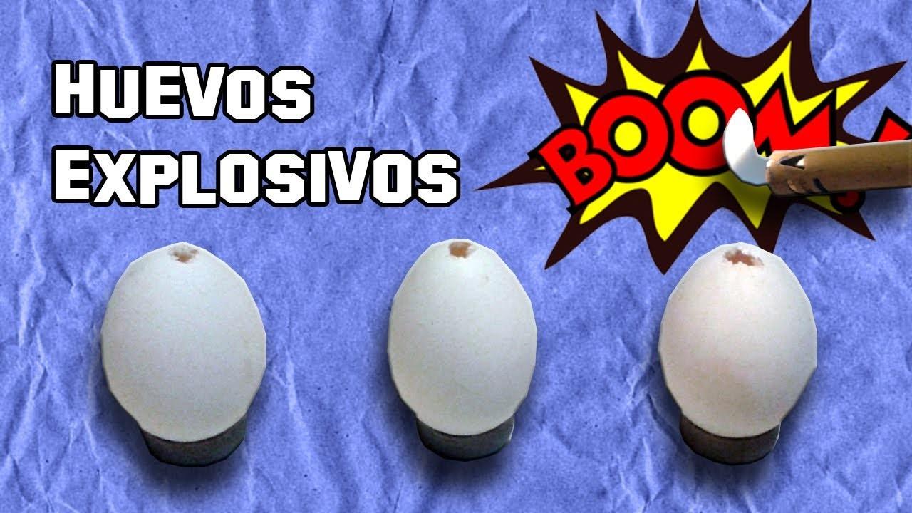 Como Hacer Huevos que Explotan | How To Exploit Eggs