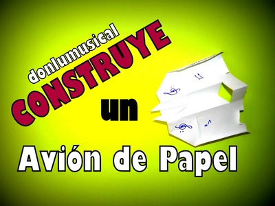 CÓMO HACER UN AVION DE PAPEL How to make a paper plane