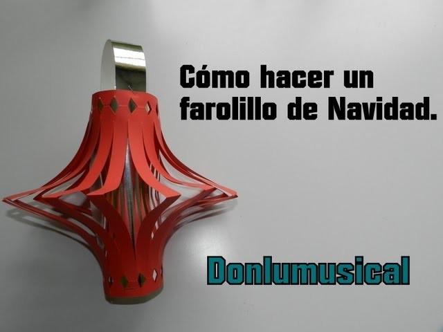 DIY CÓMO HACER UN FAROLILLO DE NAVIDAD Christmas lantern Donlumusical