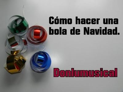 DIY CÓMO HACER UNA BOLA DE NAVIDAD Christmas Ball Donlumusical