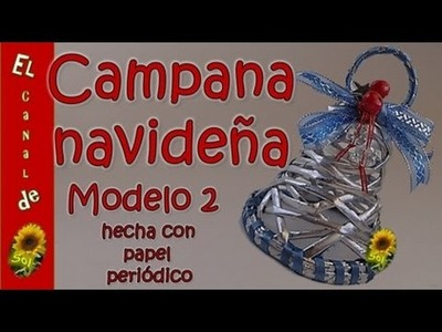 Campana navideña modelo 2 hecha con papel periódico - Christmas Bell Model 2 made with newspaper
