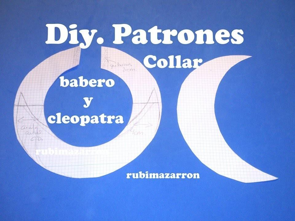 Como hacer patrones de collar babero, Peter Pan y Cleopatra.