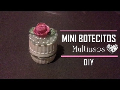 DIY♥ Mini Botecitos multiusos | RECICLAJE