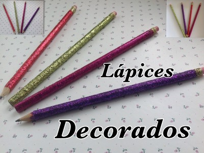 LAPICES DECORADOS CON DIAMANTINA PARA ESTE REGRESO A CLASES .-  DIY