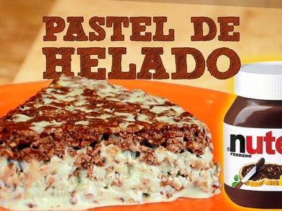 PASTEL DE HELADO CON NUTELLA FÁCIL | MUSAS