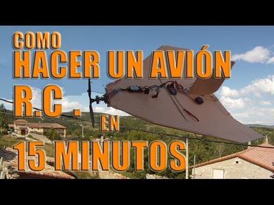 Como hacer un avión radio control  en 15 minutos.
