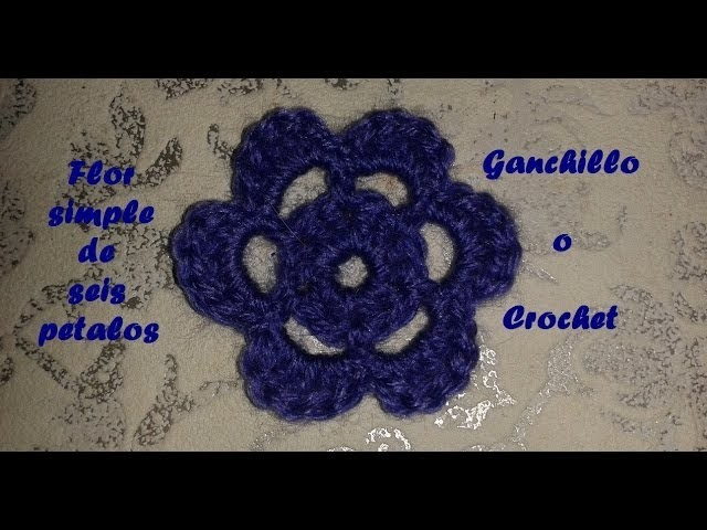 Flor simple de seis petalos en ganchillo o crochet 1º PARTE