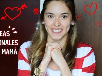 Ideas Originales para regalarle a mamá ♥ DIA DE LAS MADRES | Kika Nieto