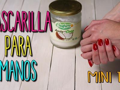 Mini Tip #21 Mascarilla para manos maltratadas - Aceite de Coco - hidratante casero