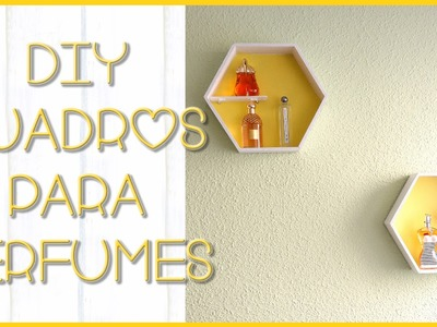 DIY cuadros para perfumes | Silvia Quiros