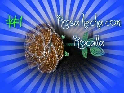 Rosa hecha con Rocalla ( 1ª Parte)