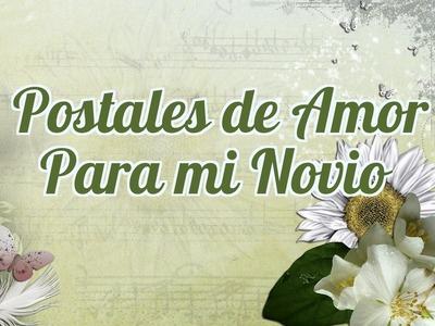 Postales de Amor Para Mi Novio - Mensajes para Tarjetas Románticas
