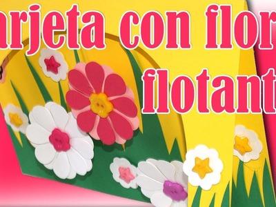 Tarjeta con Flores Flotantes - DIY - Floating Flowers Card