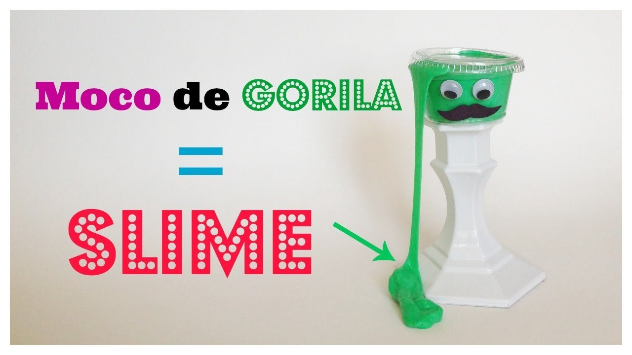 Como hacer moco de Gorila\slime.