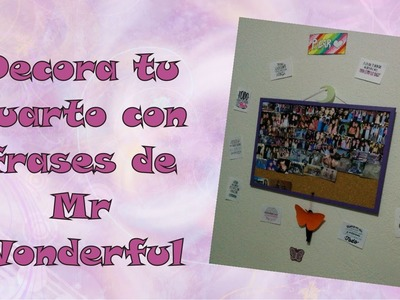 Manualidad - Decora tu cuarto con frases de Mr Wonderful - DIY - Milycreativity