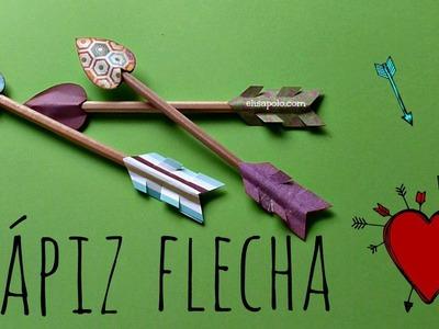 Manualidades para San Valentin, Día del Amor y de la Amistad, Lápiz Flecha, Valentine's Ideas.