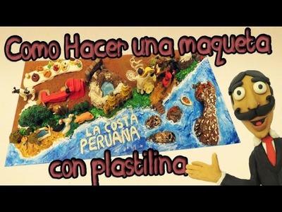 Como Hacer una maqueta con plastilina y papel maché Tutorial Manualidades de la costa del Perú