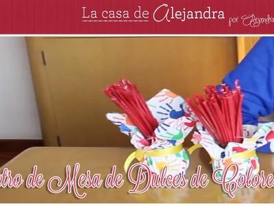 Centro de Mesa de Dulces de Colores- DIY. Alejandra Coghlan